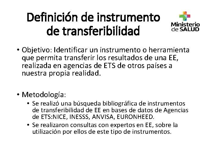 Definición de instrumento de transferibilidad • Objetivo: Identificar un instrumento o herramienta que permita