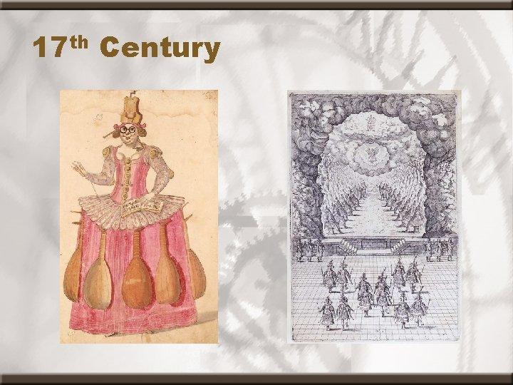 17 th Century