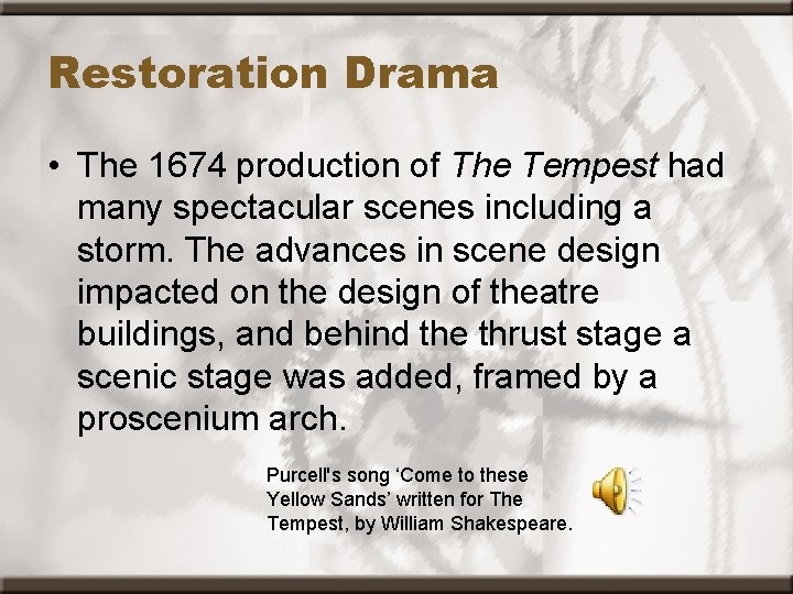 Restoration Drama • The 1674 production of The Tempest had many spectacular scenes including
