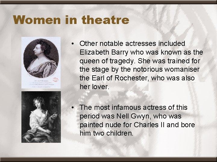 Women in theatre • Other notable actresses included Elizabeth Barry who was known as