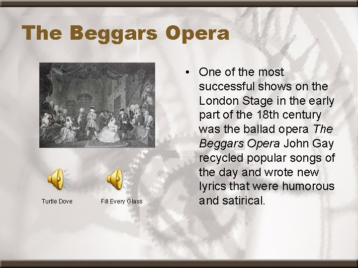 The Beggars Opera Turtle Dove Fill Every Glass • One of the most successful