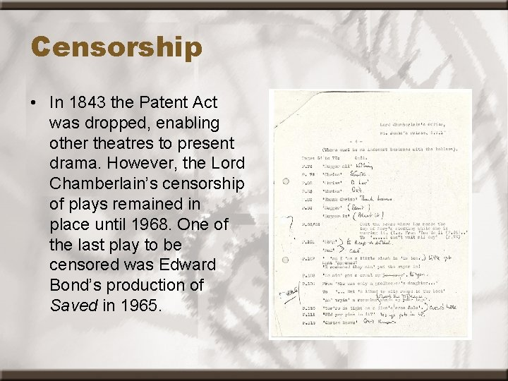 Censorship • In 1843 the Patent Act was dropped, enabling other theatres to present