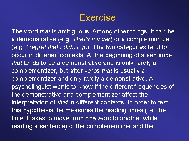 Exercise The word that is ambiguous. Among other things, it can be a demonstrative