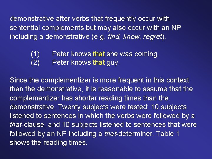 demonstrative after verbs that frequently occur with sentential complements but may also occur with