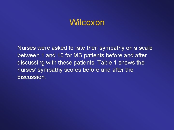 Wilcoxon Nurses were asked to rate their sympathy on a scale between 1 and
