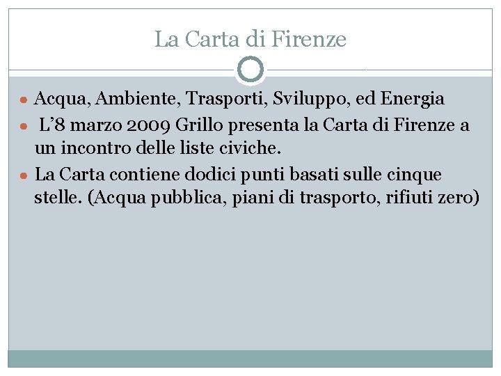 La Carta di Firenze ● Acqua, Ambiente, Trasporti, Sviluppo, ed Energia ● L' 8