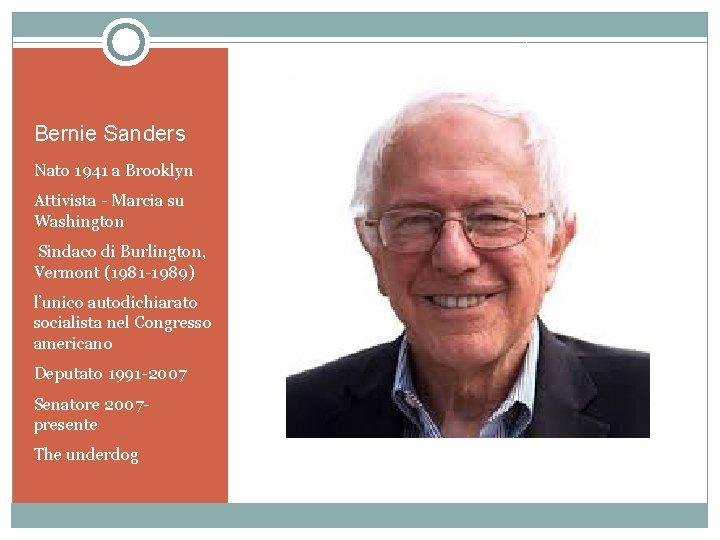 Bernie Sanders Nato 1941 a Brooklyn Attivista - Marcia su Washington Sindaco di Burlington,