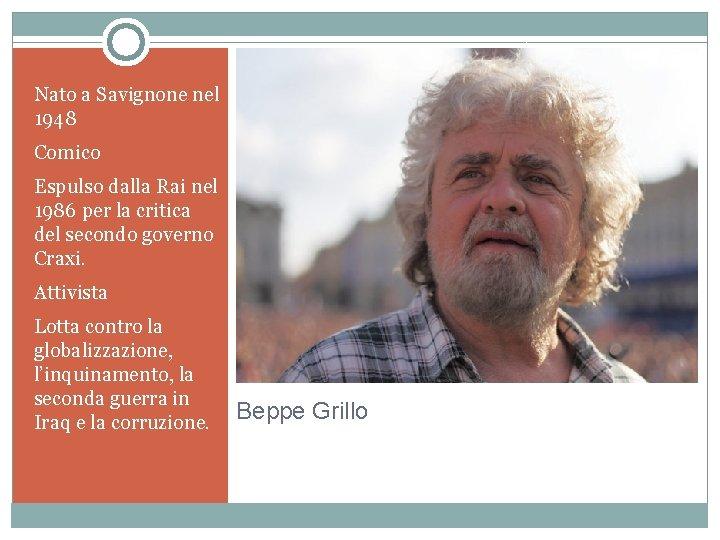 Nato a Savignone nel 1948 Comico Espulso dalla Rai nel 1986 per la critica
