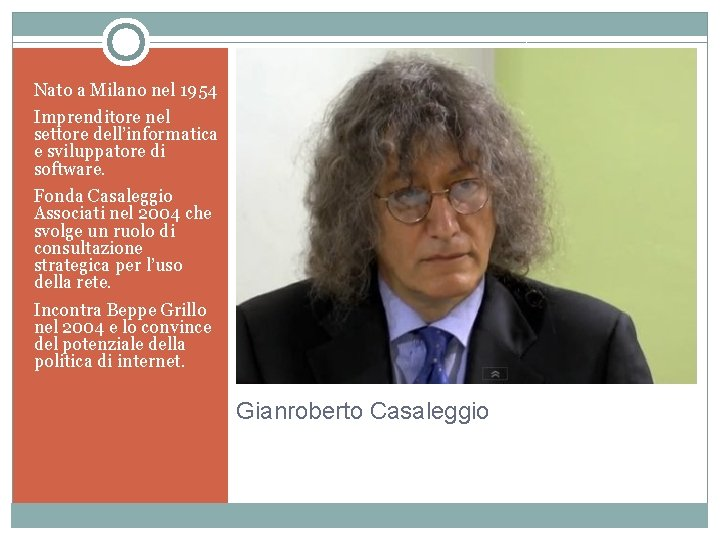 Nato a Milano nel 1954 Imprenditore nel settore dell'informatica e sviluppatore di software. Fonda