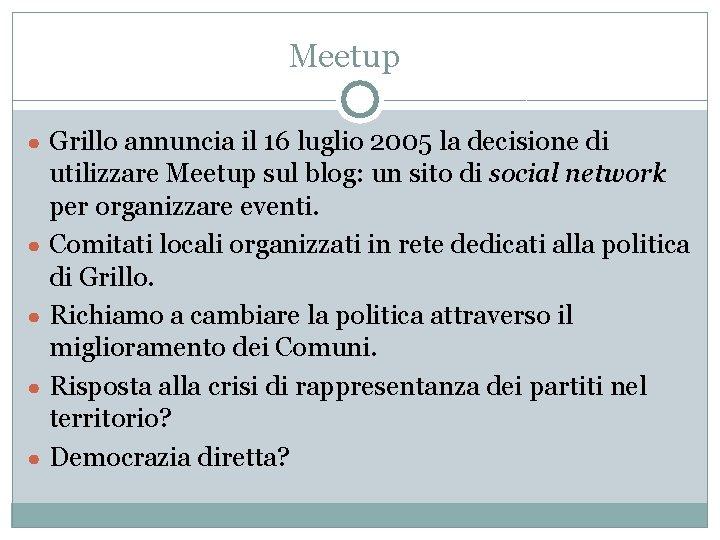 Meetup ● Grillo annuncia il 16 luglio 2005 la decisione di utilizzare Meetup sul