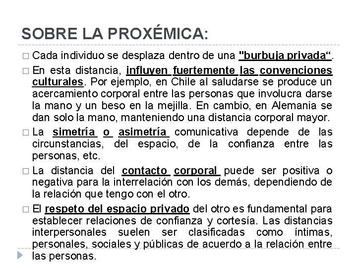 "SOBRE LA PROXÉMICA: � Cada individuo se desplaza dentro de una ""burbuja privada"". �"