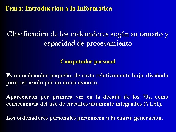 Tema: Introducción a la Informática Clasificación de los ordenadores según su tamaño y capacidad
