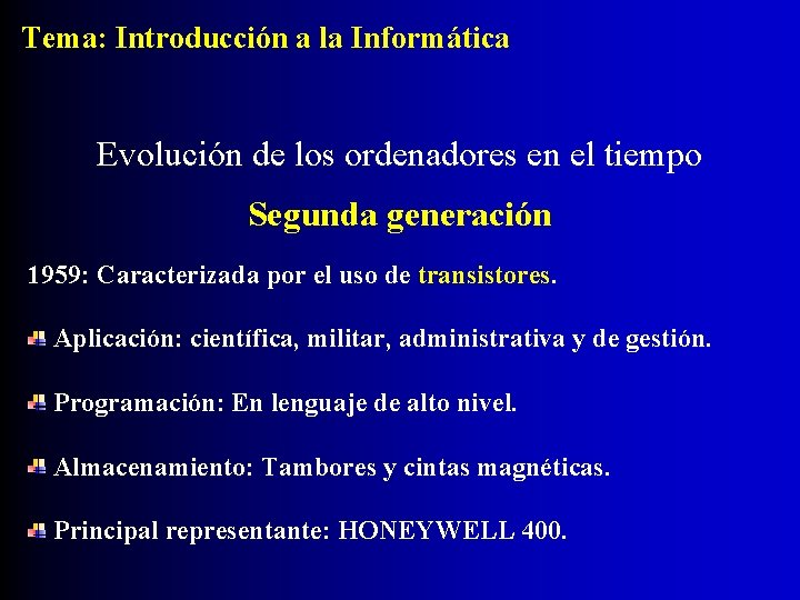 Tema: Introducción a la Informática Evolución de los ordenadores en el tiempo Segunda generación