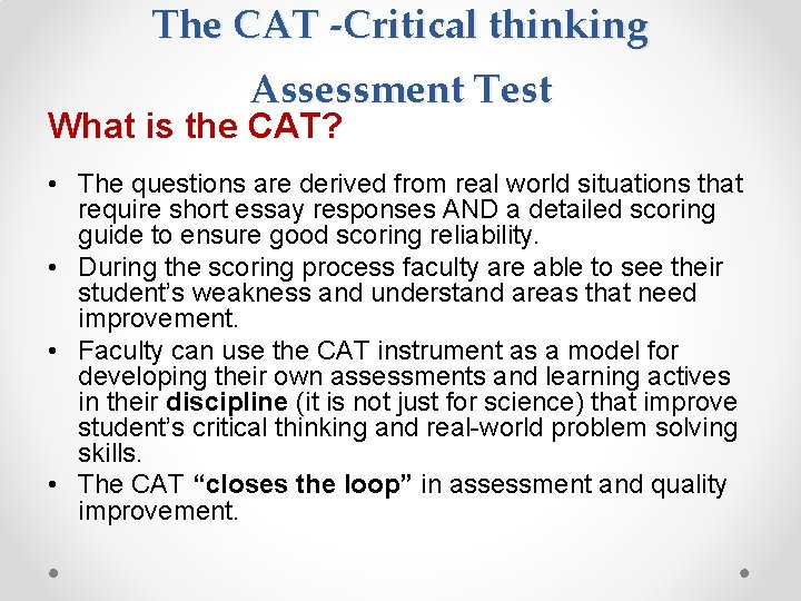 The CAT -Critical thinking Assessment Test What is the CAT? • The questions are