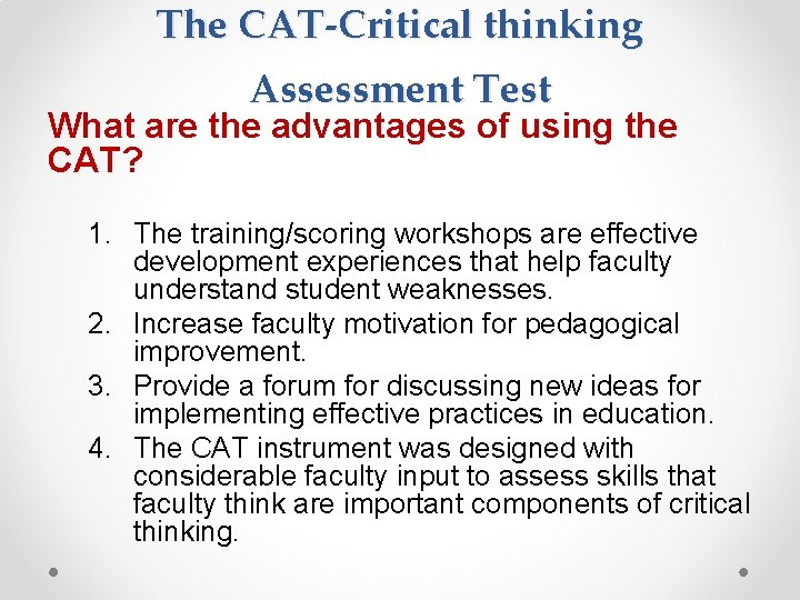 The CAT-Critical thinking Assessment Test What are the advantages of using the CAT? 1.