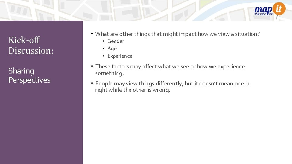 Kick-off Discussion: Sharing Perspectives • What are other things that might impact how we