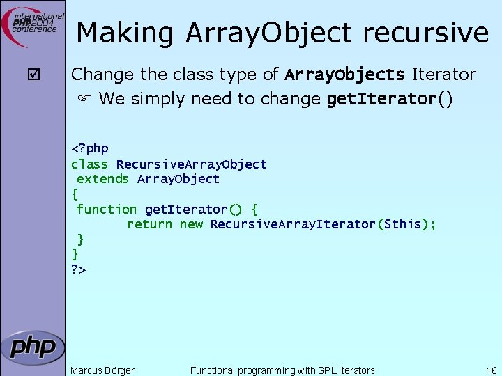 Making Array. Object recursive þ Change the class type of Array. Objects Iterator We