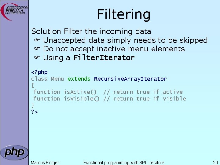 Filtering Solution Filter the incoming data Unaccepted data simply needs to be skipped Do