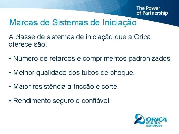 Marcas de Sistemas de Iniciação A classe de sistemas de iniciação que a Orica