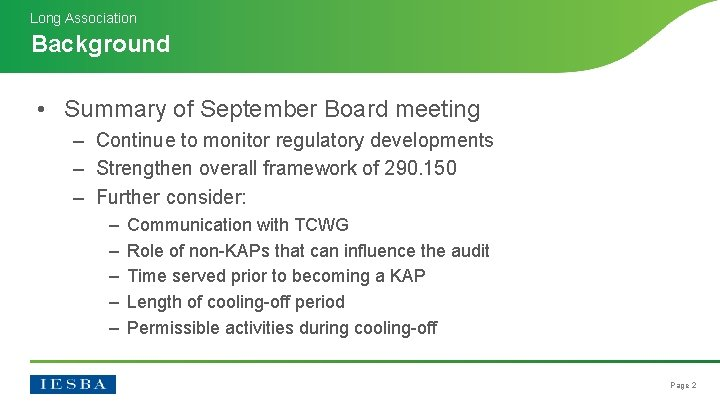 Long Association Background • Summary of September Board meeting ‒ Continue to monitor regulatory