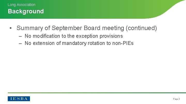 Long Association Background • Summary of September Board meeting (continued) ‒ No modification to