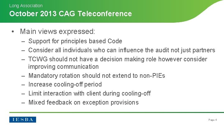 Long Association October 2013 CAG Teleconference • Main views expressed: – Support for principles