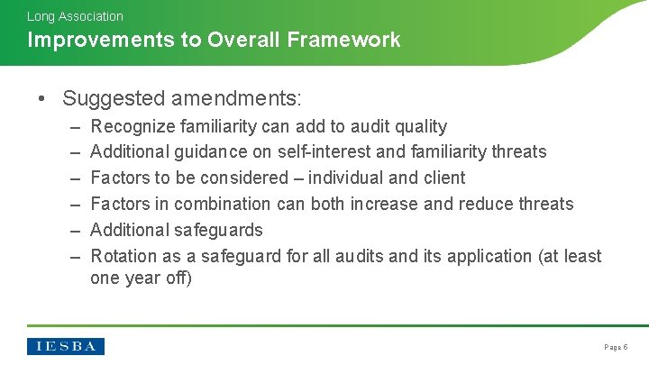 Long Association Improvements to Overall Framework • Suggested amendments: – – – Recognize familiarity