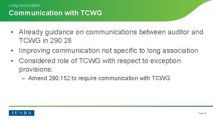 Long Association Communication with TCWG • Already guidance on communications between auditor and TCWG