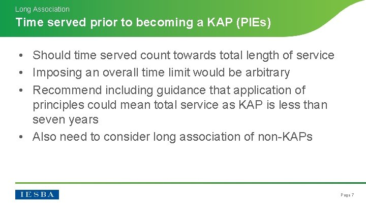 Long Association Time served prior to becoming a KAP (PIEs) • Should time served