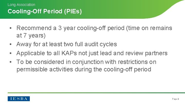 Long Association Cooling-Off Period (PIEs) • Recommend a 3 year cooling-off period (time on