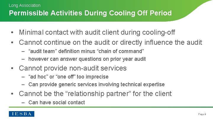 Long Association Permissible Activities During Cooling Off Period • Minimal contact with audit client