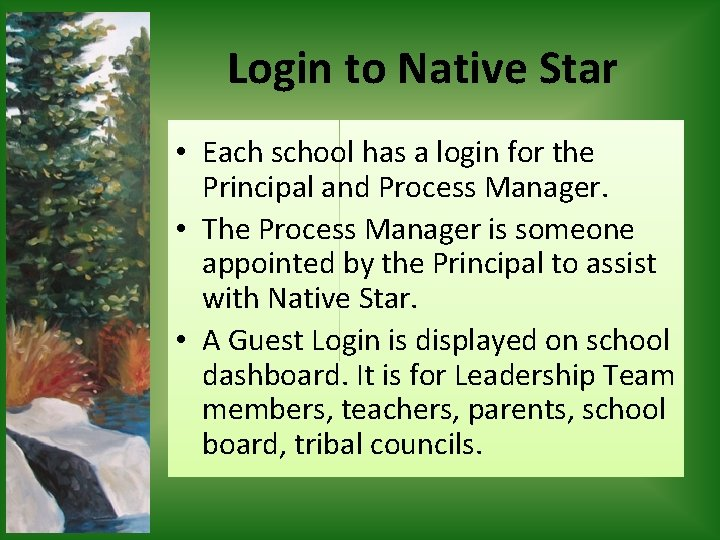Login to Native Star • Each school has a login for the Principal and