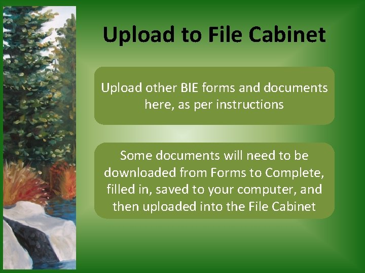 Upload to File Cabinet Upload other BIE forms and documents here, as per instructions