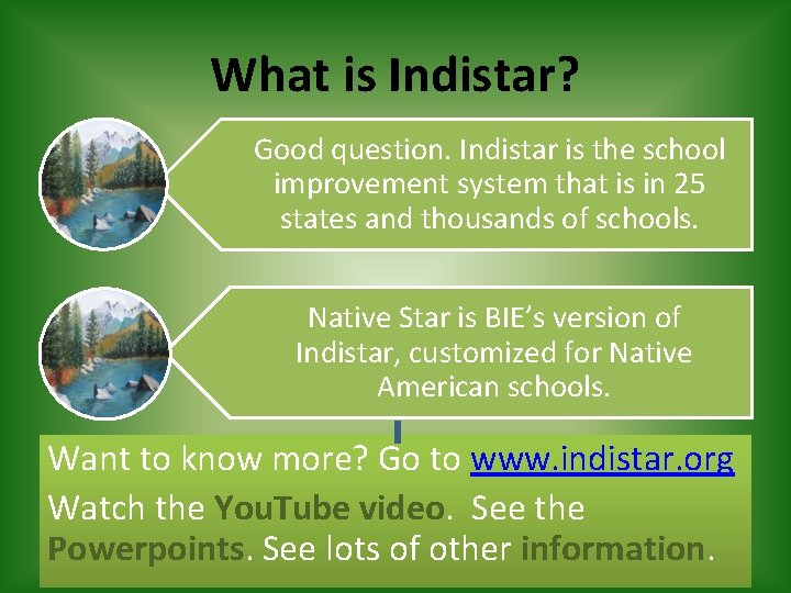 What is Indistar? Good question. Indistar is the school improvement system that is in