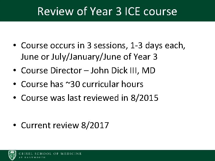 Review of Year 3 ICE course • Course occurs in 3 sessions, 1 -3