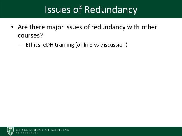Issues of Redundancy • Are there major issues of redundancy with other courses? –