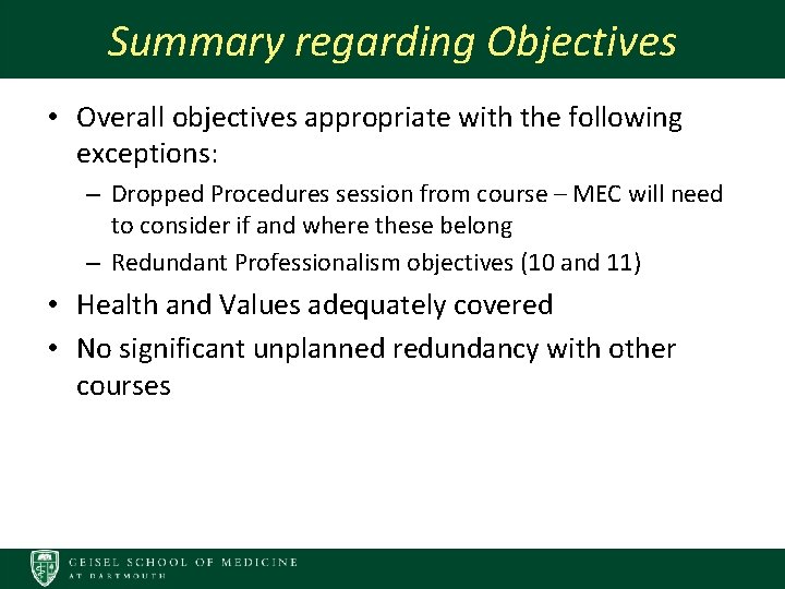 Summary regarding Objectives • Overall objectives appropriate with the following exceptions: – Dropped Procedures
