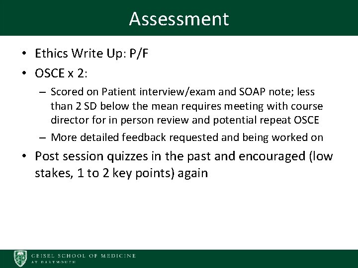 Assessment • Ethics Write Up: P/F • OSCE x 2: – Scored on Patient