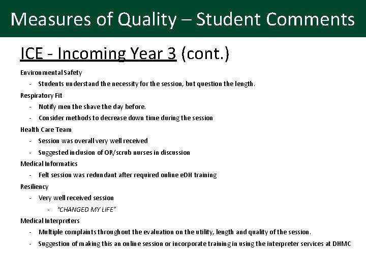 Measures of Quality – Student Comments ICE - Incoming Year 3 (cont. ) Environmental