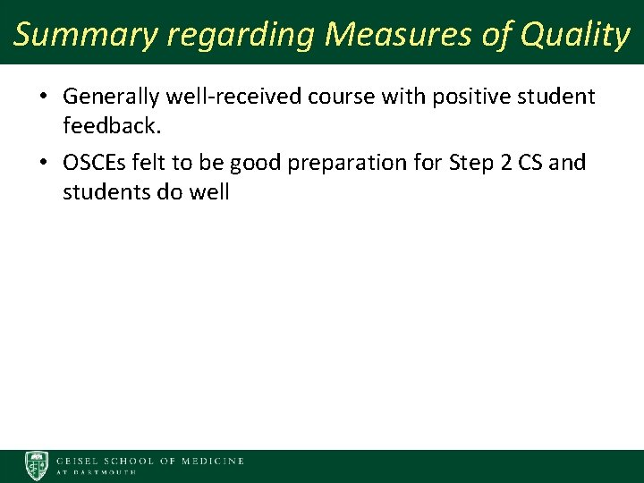 Summary regarding Measures of Quality • Generally well-received course with positive student feedback. •