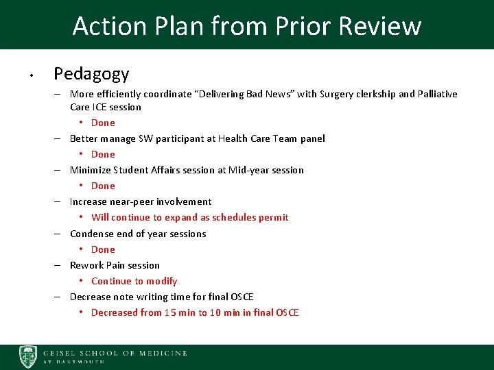 """Action Plan from Prior Review • Pedagogy – More efficiently coordinate """"Delivering Bad News"""""""