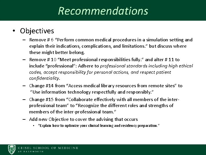 """Recommendations • Objectives – Remove # 6 """"Perform common medical procedures in a simulation"""