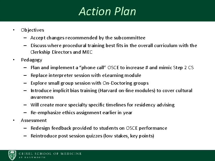Action Plan • • • Objectives – Accept changes recommended by the subcommittee –