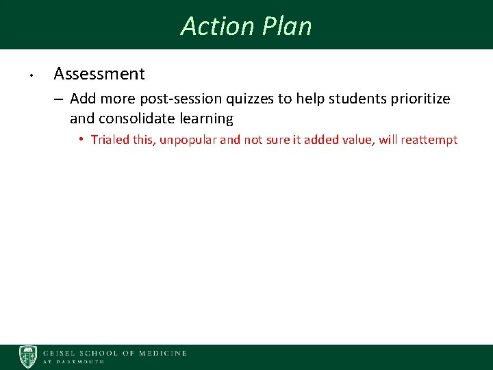 Action Plan • Assessment – Add more post-session quizzes to help students prioritize and