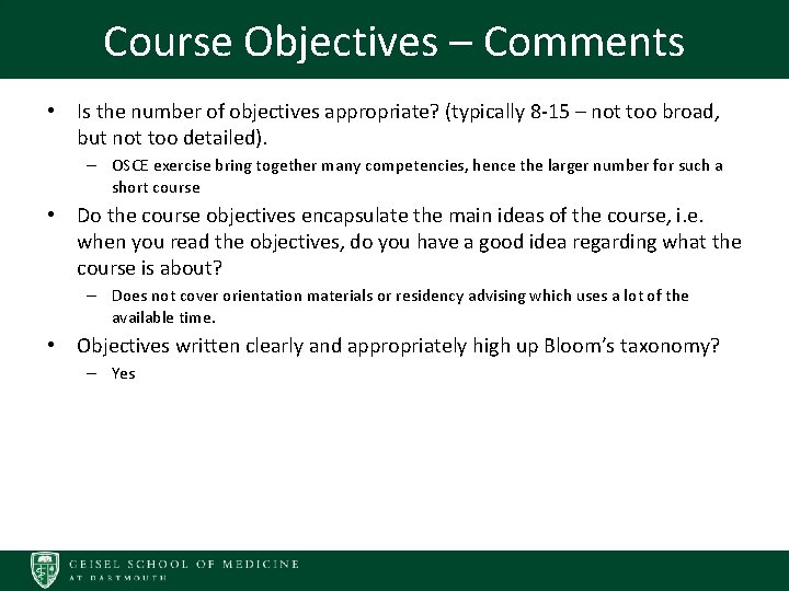 Course Objectives – Comments • Is the number of objectives appropriate? (typically 8 -15