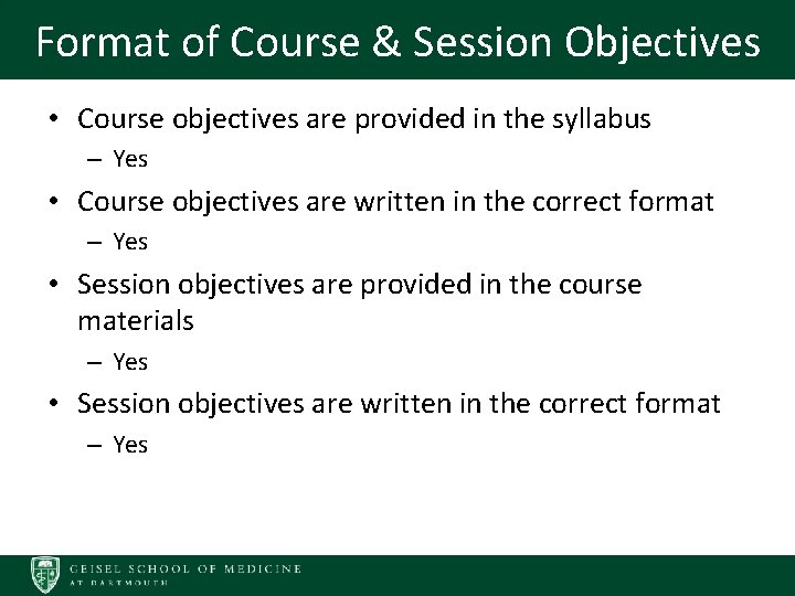 Format of Course & Session Objectives • Course objectives are provided in the syllabus