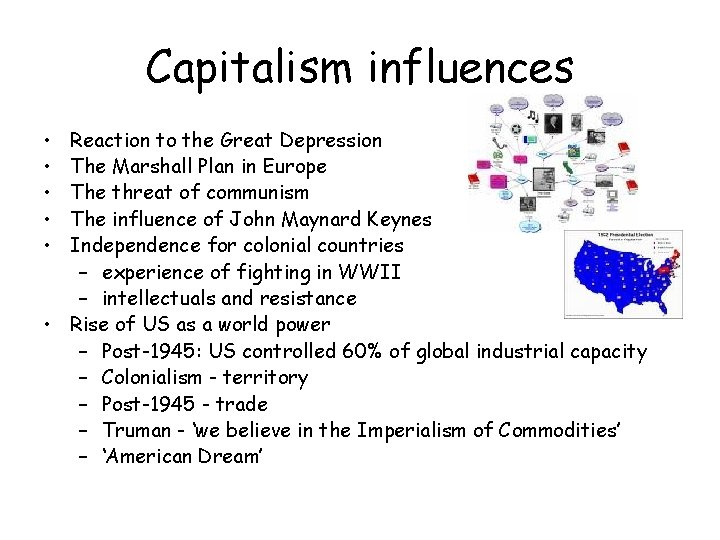 Capitalism influences • • • Reaction to the Great Depression The Marshall Plan in