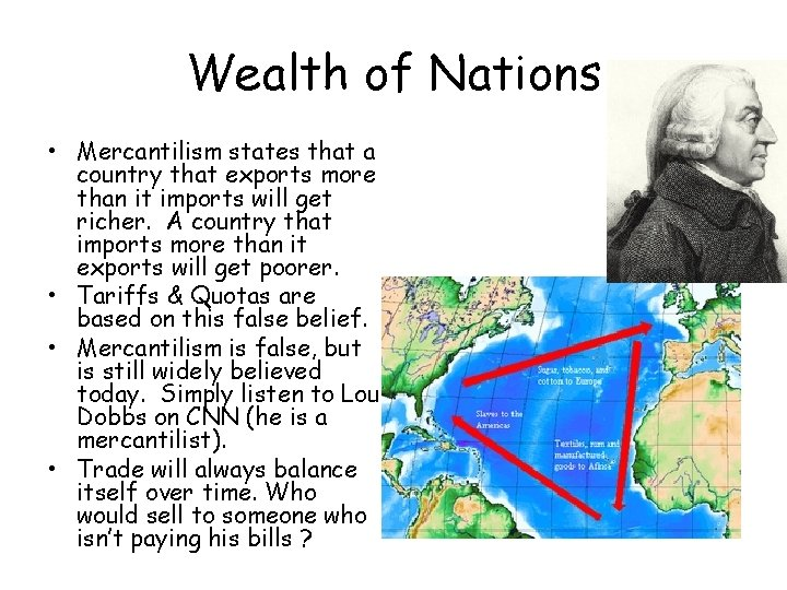 Wealth of Nations • Mercantilism states that a country that exports more than it
