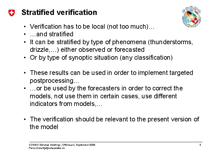 Stratified verification • Verification has to be local (not too much)… • …and stratified
