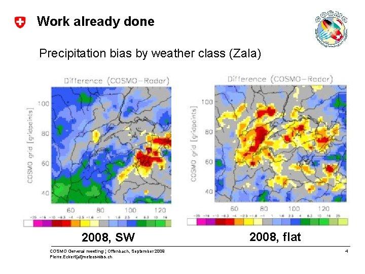 Work already done Precipitation bias by weather class (Zala) 2008, SW COSMO General meeting